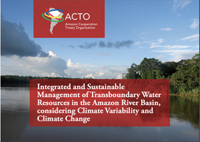 Integrated and Sustainable Management of Transboundary Water Resources in the Amazon River Basin