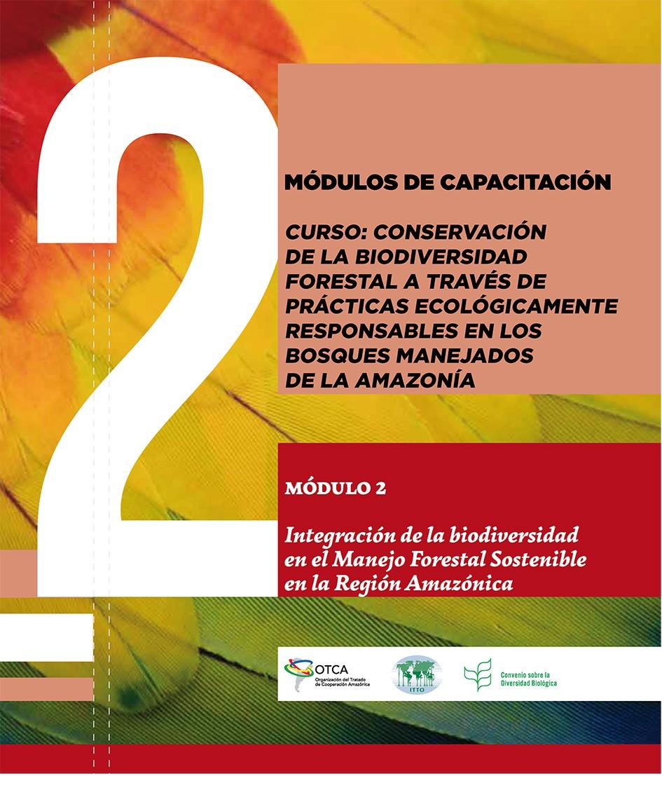 Módulo 2 capacitación: Integración de la biodiversidad en el Manejo Forestal Sostenible en la Región Amazónica