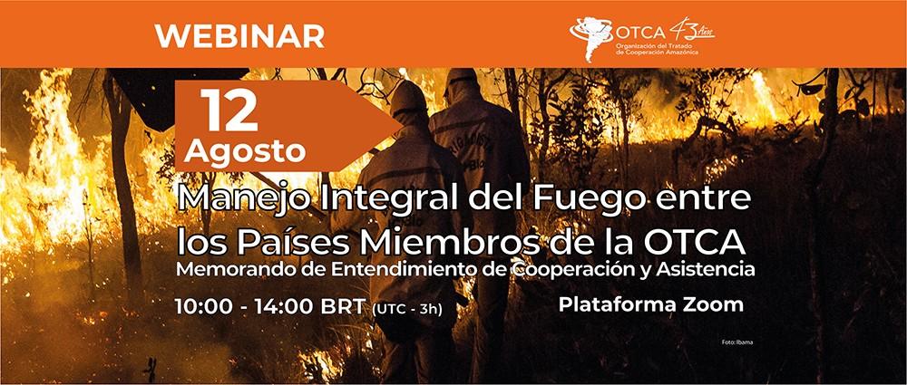 OTCA realiza webinar sobre el Manejo Integral del Fuego entre los Países Miembros de la OTCA